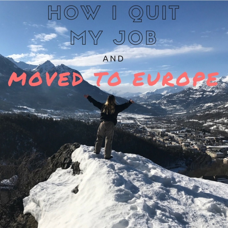 How I Quit my Job and Moved to Europe